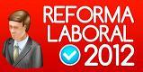 Todas las preguntas y respuestas sobre la Reforma Laboral